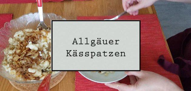 Kochen: Allgäuer Kässpatzen