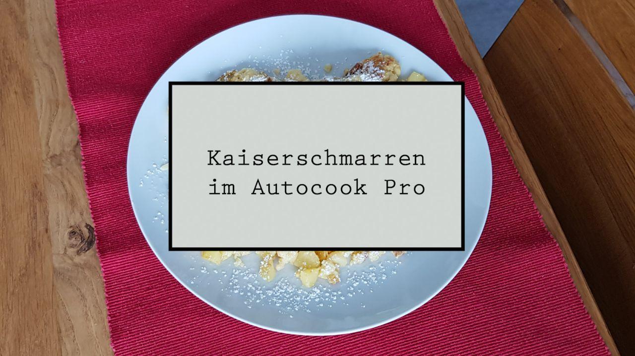 Autocook Pro** (19): Kaiserschmarren